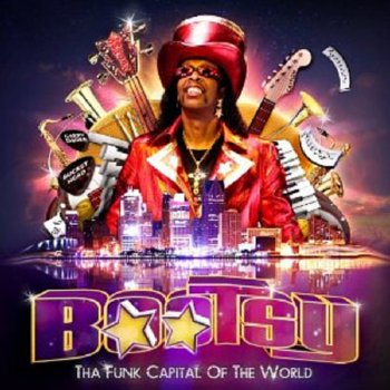 Bootsy Collins – Tha Funk Capital of the World