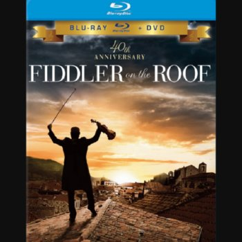 Fiddler on the Roof: 40th Anniversary – Blu-ray/DVD Combo Edition
