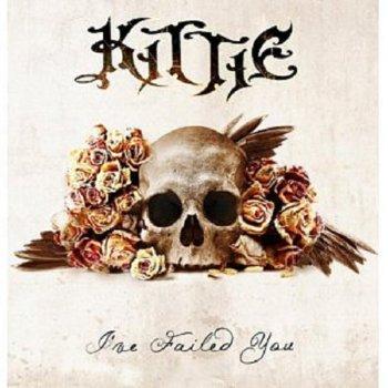 Kittie – I've Failed You