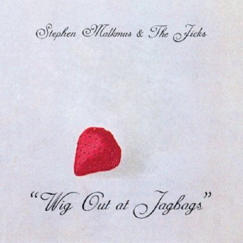 Stephen Malkmus & the Jick – Wig Out at Jagbags