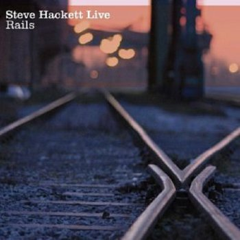 Steve Hackett – Live Rails